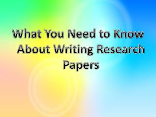 What You Need to Know About Writing Research Papers