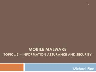 Mobile Malware Topic #5 – Information Assurance and Security