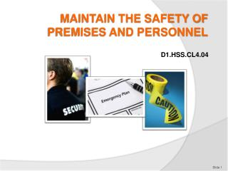 MAINTAIN THE SAFETY OF PREMISES AND PERSONNEL