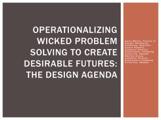 Operationalizing wicked  problem  solving to create desirable futures: the design agenda