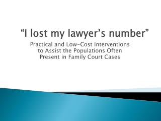 """""""I lost my lawyer's number """""""