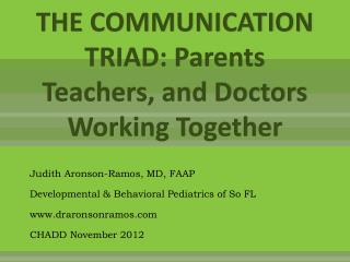 THE COMMUNICATION TRIAD: Parents Teachers, and Doctors Working Together
