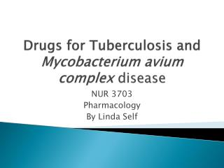 Drugs for Tuberculosis and  Mycobacterium  avium  complex  disease
