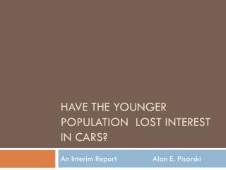 Have the younger population  lost interest in cars?