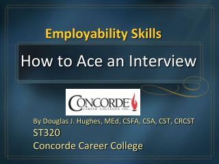 employability interview skills Having employability skills can help you get a job they can also help you stay in a job and work your way to the top if you score a job interview, chances are you'll be asked questions about your job-specific skills and your employability skills.