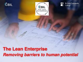 The Lean Enterprise  Removing barriers to human potential