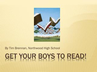 Get your boys to read!