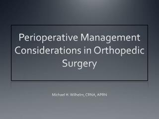 Perioperative  Management Considerations in Orthopedic Surgery