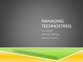 Managing  Technostress