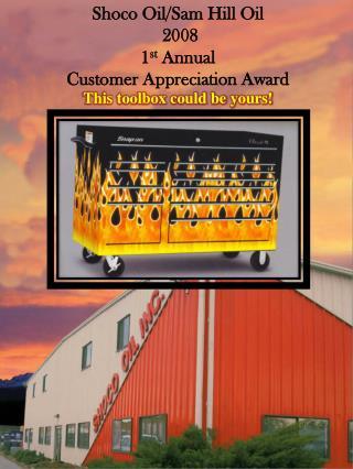 Shoco Oil/Sam Hill Oil 2008 1 st Annual Customer Appreciation Award