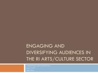 Engaging and Diversifying Audiences in the RI Arts/Culture Sector