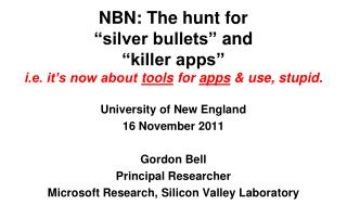 "NBN: The hunt for  ""silver bullets "" and ""killer apps"" i .e. it's now about  tools  for  apps  & use, stupid."