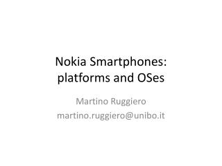 Nokia  Smartphones : platforms and  OSes