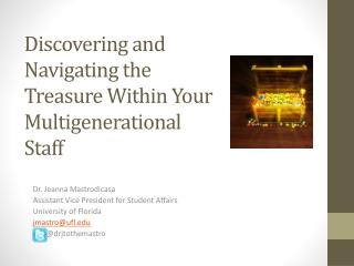Discovering and Navigating the Treasure Within Your Multigenerational Staff