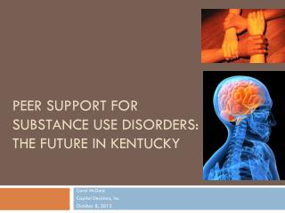 Peer Support for Substance use Disorders: The Future in Kentucky
