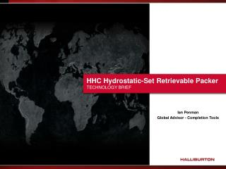 HHC Hydrostatic-Set Retrievable Packer TECHNOLOGY BRIEF