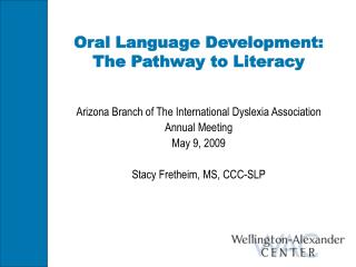 Oral Language Development:  The Pathway to Literacy