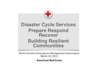 Disaster Cycle  Services Prepare Respond  Recover Building Resilient Communities