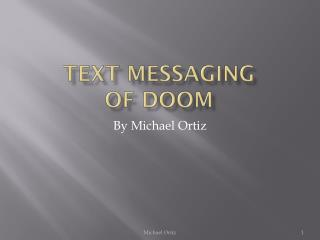 Text Messaging  of Doom