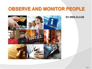 OBSERVE AND MONITOR PEOPLE