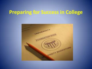 Preparing for Success in College