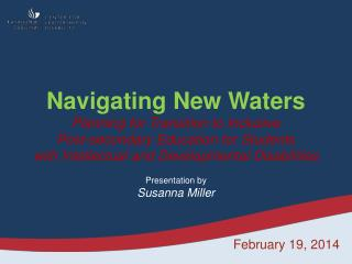 Navigating New Waters Planning for Transition to Inclusive  Post-secondary Education for Students  with Intellectual and