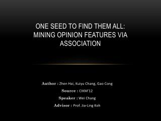 One Seed to Find Them All: Mining Opinion Features via Association