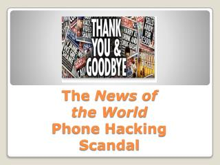The  News of the World  Phone Hacking Scandal
