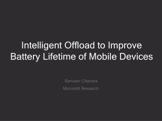 Intelligent Offload to Improve  Battery Lifetime of Mobile Devices
