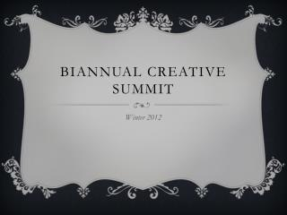 BIANNUAL CREATIVE SUMMIT
