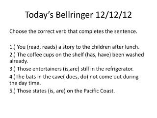 Today's  Bellringer  12/12/12