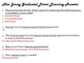 "New Jersey Graduated Driver  Licensing Answers What  are the three NJ GDL ""Road"" options for obtaining a Permit/Prob"