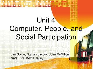 Unit 4 Computer, People, and Social Participation