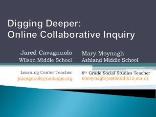 Digging Deeper: Online Collaborative Inquiry