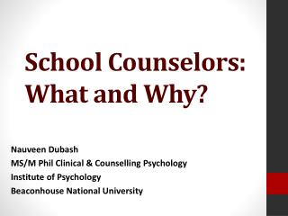 School Counselors :  What and Why?