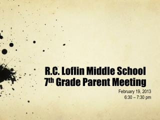 R.C.  Loflin  Middle School  7 th  Grade Parent Meeting