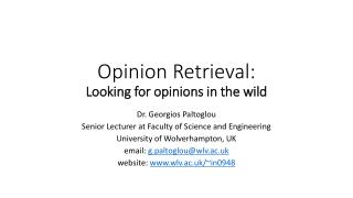 Opinion Retrieval:  Looking for  opinions  in the  wild