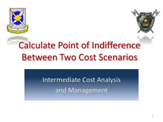 Calculate Point of Indifference Between  Two  Cost  Scenarios