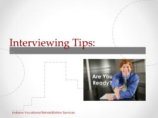 Interviewing Tips: