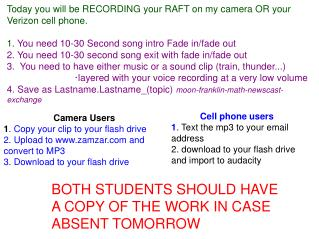 Today you will be RECORDING your RAFT on my camera OR your Verizon cell phone. 1.  You need 10-30 Second song intro Fade
