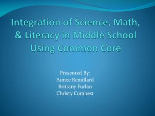 Integration of Science, Math, & Literacy in Middle School Using Common Core