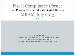 Fiscal Compliance Corner Cell Phones & Other Mobile Digital Devices MRAM July 2013