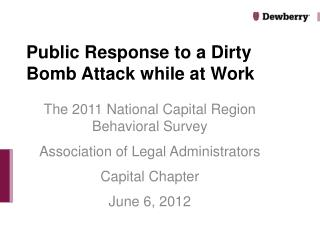 Public Response to a Dirty Bomb Attack while at Work