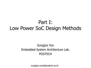 Part I: Low  Power  SoC  Design Methods