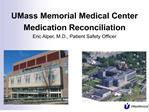 umass memorial medical center medication reconciliation eric alper, m.d., patient safety officer