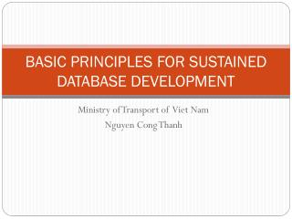 BASIC PRINCIPLES FOR SUSTAINED DATABASE DEVELOPMENT