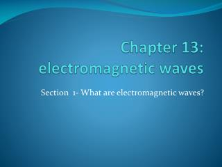 Chapter 13: electromagnetic waves