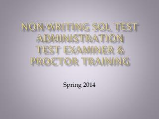 Non-Writing SOL Test Administration Test Examiner & Proctor Training