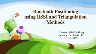 Bluetooth  Positioning using  RSSI and  Triangulation Methods