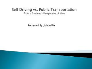 Self Driving vs. Public Transportation  From a Student's Perspective of View